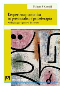 L'Esperienza somatica in psicoanalisi e psicoterapia di W. Cornell